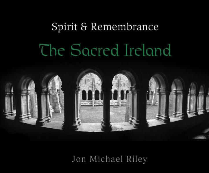 Sacred Ireland by Jon Michael Riley Ireland1