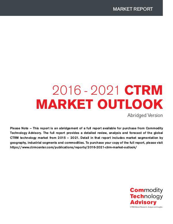 2016 – 2021 CTRM Market Outlook