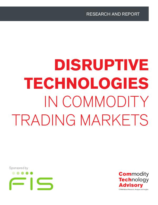 Reports Disruptive Technologies in Commodity Trading