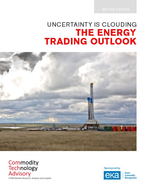 White Papers Uncertainty is Clouding the Energy Trading Outlook