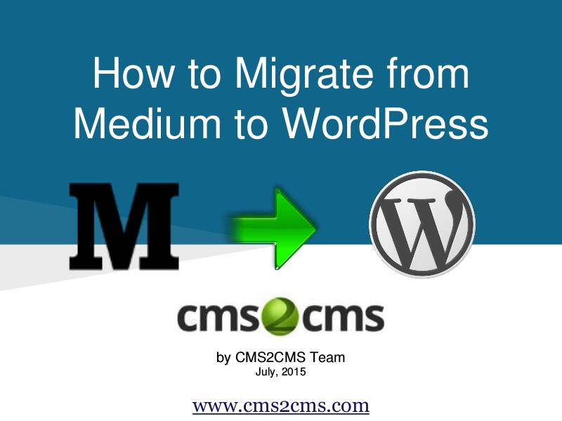 How to Migrate from Medium to WordPress August, 2015.