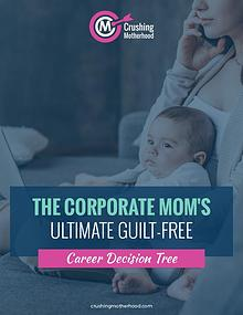 THE CORPORATE MOM'S ULTIMATE GUILT-FREE