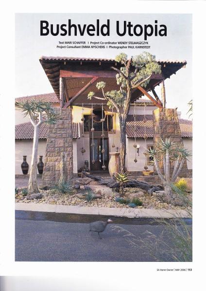 Bushveld Utopia - SA Home Owner - May 2006 Bushveld Utopia - SA Home Owner - May 2006