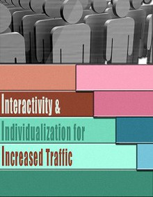 Interactivity and Individualization for Increased Traffic