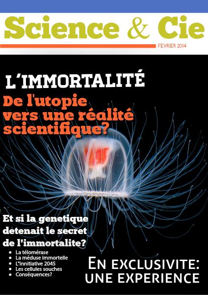 L'immortalité, de l'utopie vers une réalité scientifique? fevrier 2014