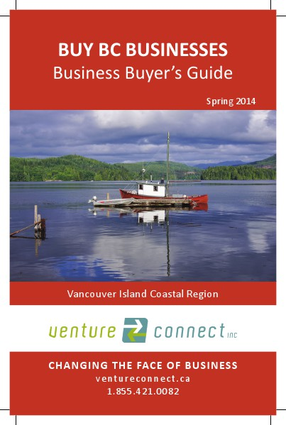 BUY BC BUSINESSES Business Buyer's Guide Vancouver Island Coastal Region Spring Edition 2014