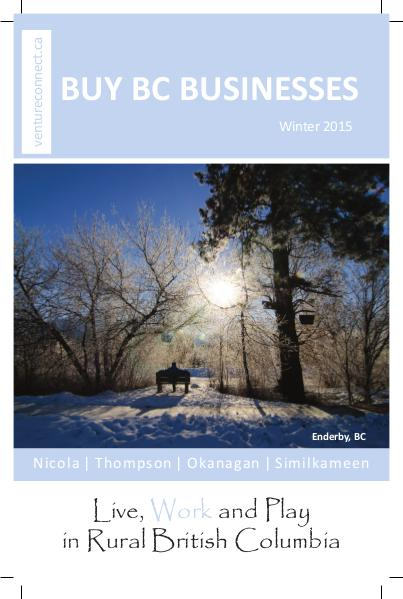 BUY BC BUSINESSES Business Buyer's Guide Nicola ǀ Thompson ǀ Okanagan ǀ Boundary Regions Winter 2015/2016