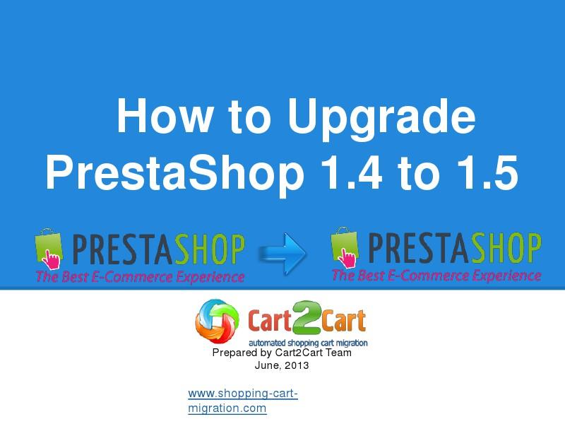 Cart2Cart Migration Service Upgrade PrestaShop 1.4 to 1.5 Rapidly