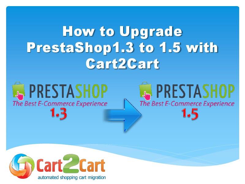Cart2Cart Migration Service Upgrade PrestaShop 1.3 to 1.5