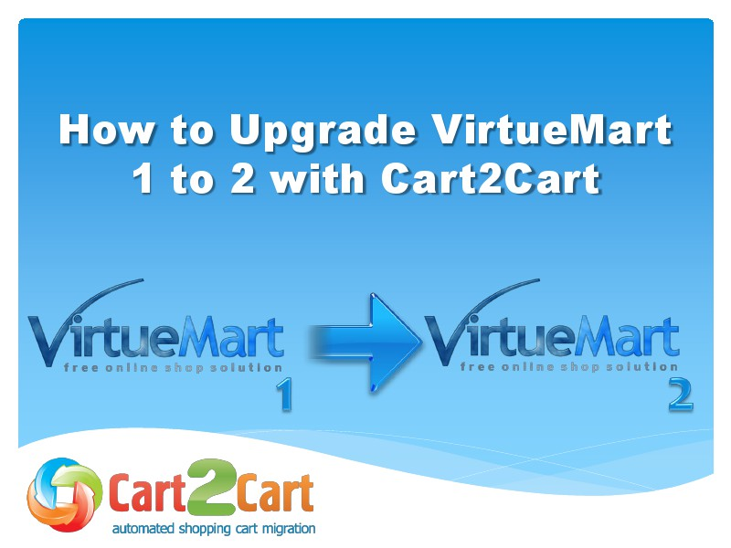 Cart2Cart Migration Service How to Upgrade VirtuMart 1 to 2 with Cart2Cart