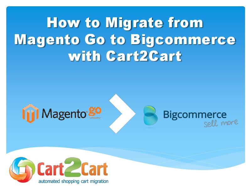 Effortless Magento Go to Bigcommerce Migration