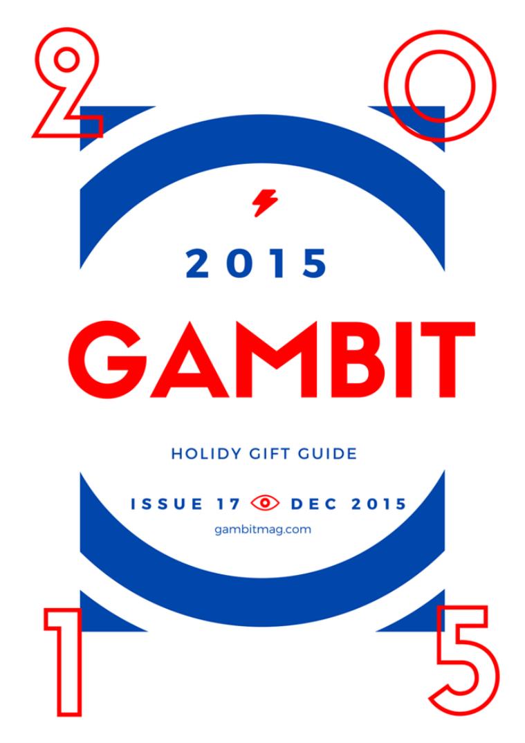 GAMbIT Magazine Issue #17 December 2015