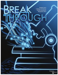 VT College of Science presents Breakthrough - A Student Research Magazine