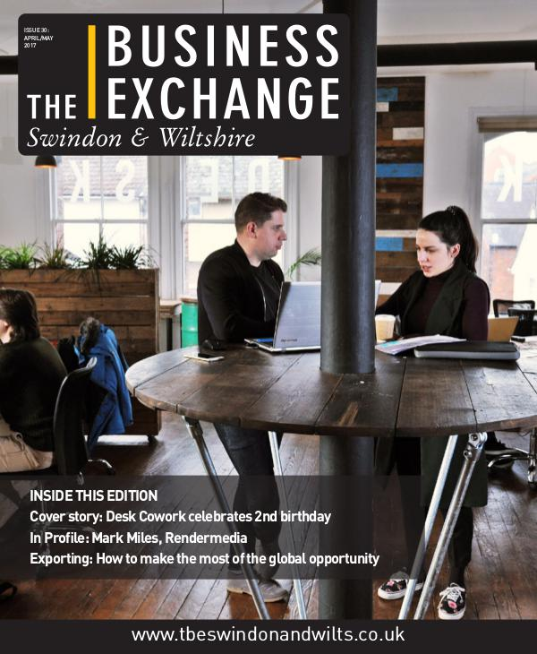 The Business Exchange Swindon & Wiltshire Edition 30: April/May 2017