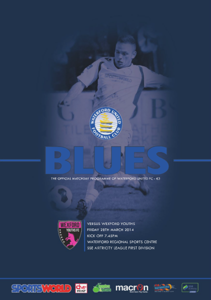 Blues - Waterford United FC Programme v Wexford Youths Friday 28th March 2014