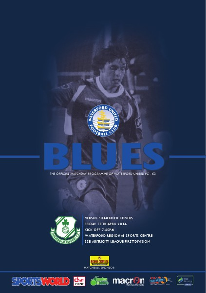 Blues - Waterford United FC Programme v Shamrock Rovers Friday 18th April 2014