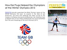 How Ear Plugs Helped the Olympians at the Winter Olympics 2014