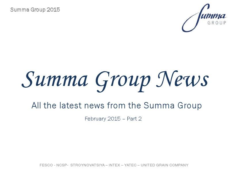 Summa Group News 2015 - Feb PT2 Summa Group News 2015 - Feb PT2