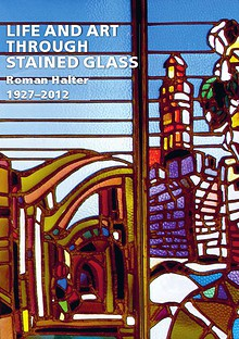 Roman Halter • Life and Art through Stained Glass