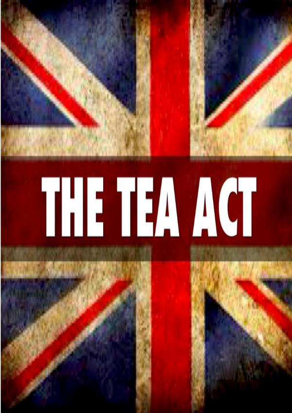Important Facts About The British Tea Act 1