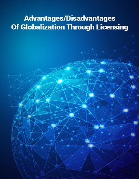 Advantages and Disadvantages of Globalization via licensing May, 2014