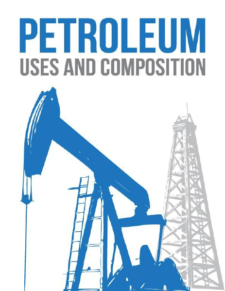 Petroleum: Composition and Use, June, 2014 June, 2014