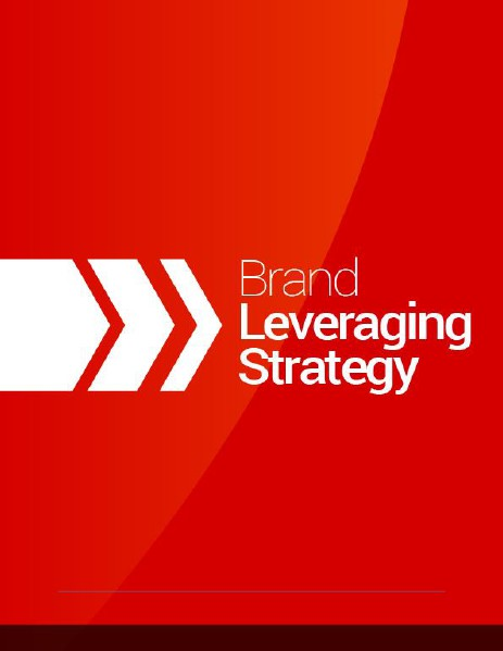 Brand Leveraging: Strategy & Benefits June, 2014