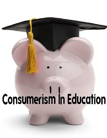 Consumerism and Education