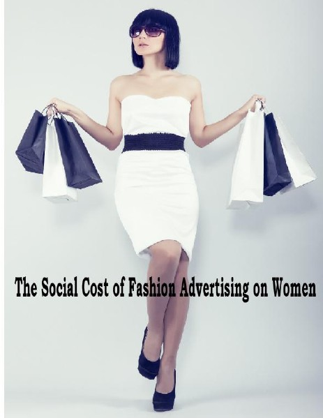 Fashion Advertising and Social Cost for Women July, 2014