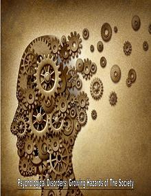 Psychological Disorders: Growing Hazards of The Society