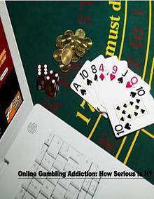 Online Gambling: A serious Addiction
