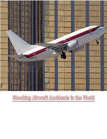 Shocking Aircraft Accidents in the World