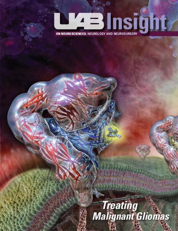 UAB Insight - Neurosciences Spring 2010 - Malignant Gliomas UAB Insight Neurosciences - Malignant Gliomas