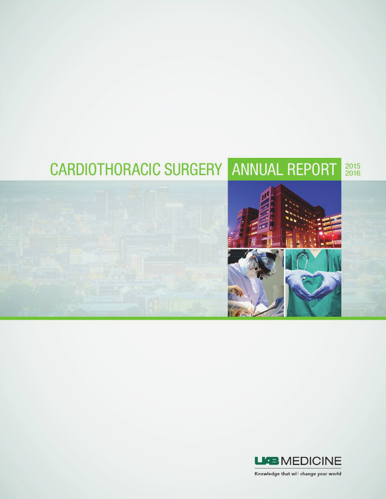 UAB Cardiothoracic Surgery Annual Report 2015-16 UAB Medicine Cardiothoracic Surgery 2015/16 Annual