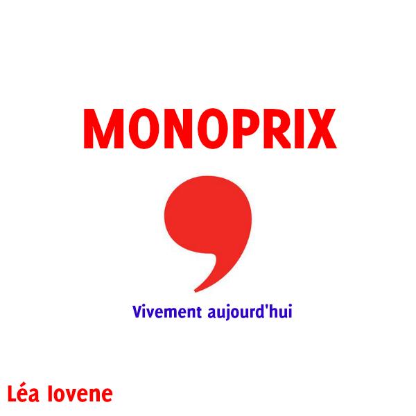 Monoprix, vivement aujourd'hui April 2013