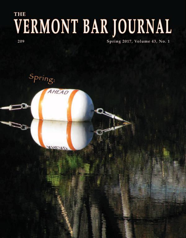 Vermont Bar Journal, Spring 2017, Volume 43, No. 1