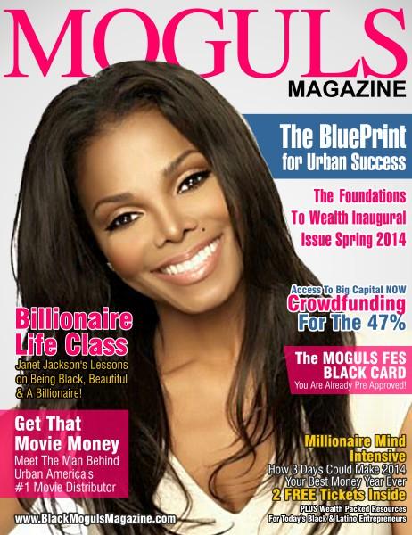 Moguls Magazine Quarterly Issue 1 Spring 2014 INAUGURAL ISSUE