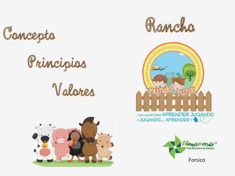 Rancho Mundo Rural Conceptos, Principios y Valores del Mundo Rural