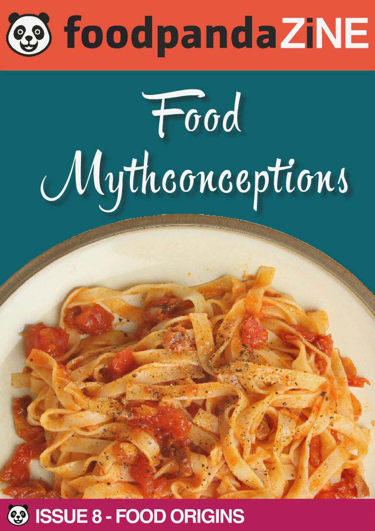 foodpanda ZINE | 8th Issue | FEB 2015 FOOD MYTHCONCEPTIONS