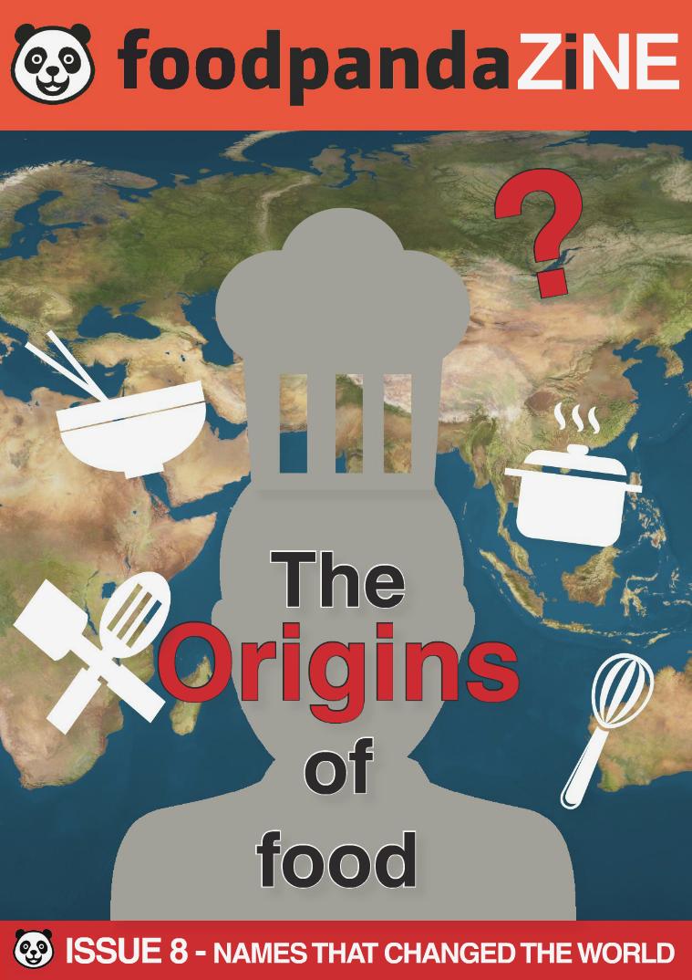 foodpanda ZINE | 9th Issue | MARCH 2015 THE ORIGINS OF FOOD