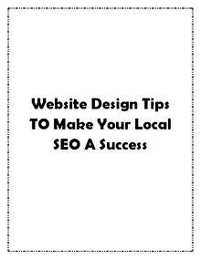 Website Design Tips TO Make Your Local SEO A Success