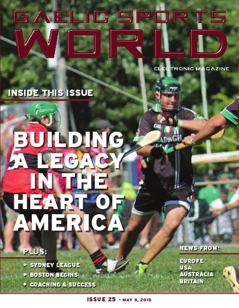 GAELIC SPORTS WORLD Issue 25 – May 9, 2015