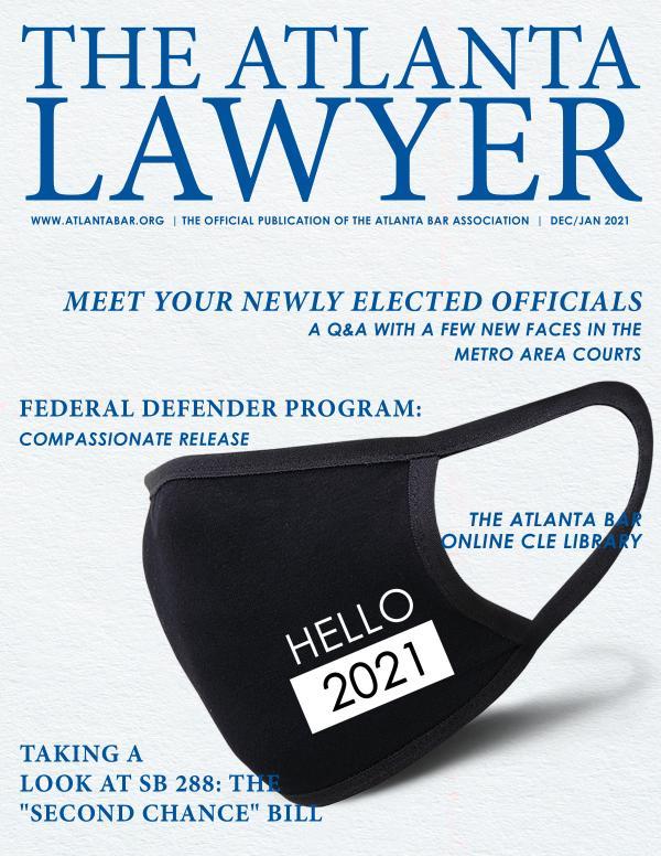 The Atlanta Lawyer December/January 2021 Vol. 19, No. 4
