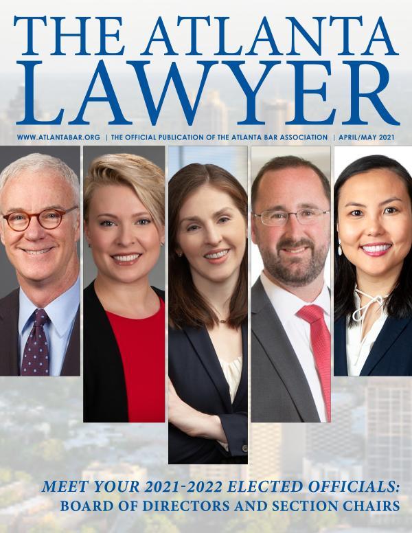 The Atlanta Lawyer April/May 2021 Vol. 19, No. 6