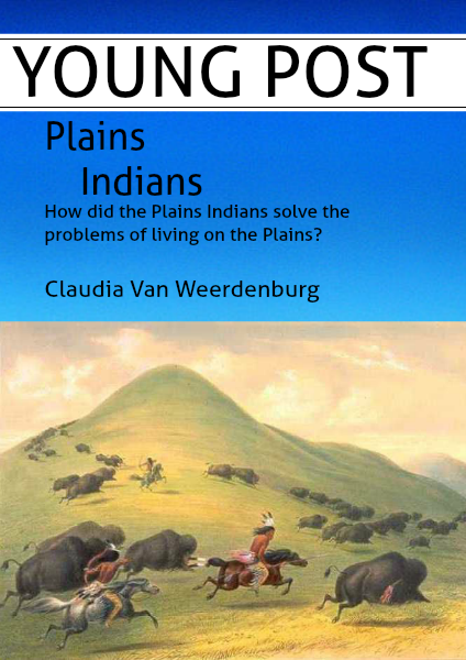 How did the Plain Indians solve the problem of living on the Plains? June 13th 2014