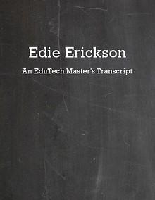 Edie Erickson: A Technology Master's Transcript