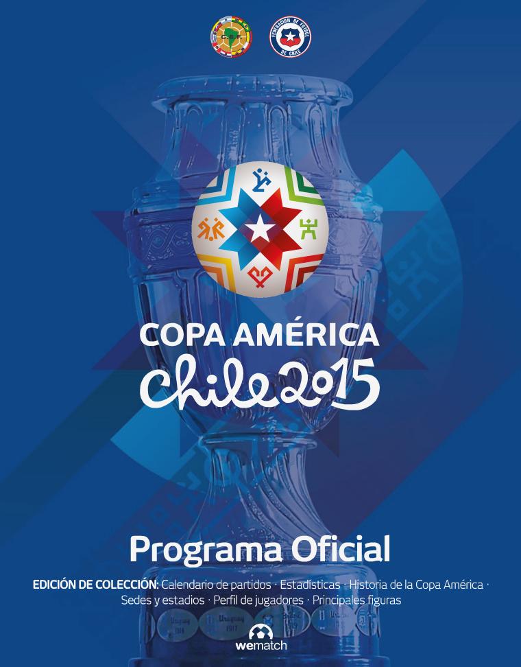 Programa Oficial Copa América Chile 2015 Programa Oficial Chile 2015 - 11 Junio 2015