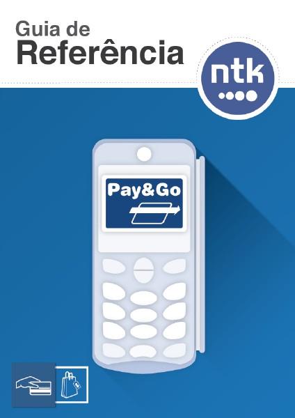 Guia de Referência Pay&Go Guia de Referência Pay&Go