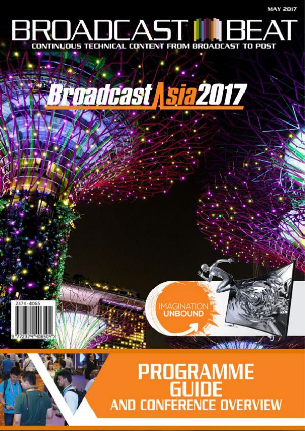 Broadcast Beat Magazine 2017 BroadcastAsia Special Edition