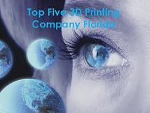 Top Five 3D Printing Company Florida.pdf